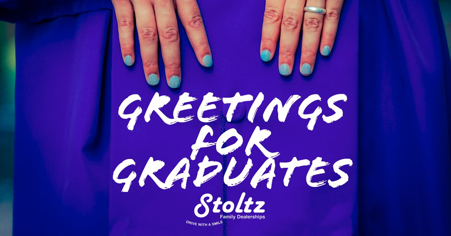 Greetings for Graduates from Stoltz Family Dealerships